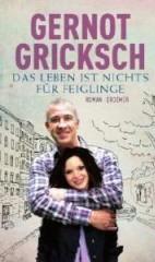 Lesung Gernot Gricksch: Das Leben ist nichts für Feiglinge