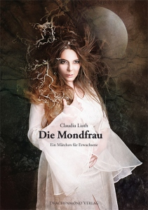 """Rezension zu Claudia Liaths Märchen für Erwachsene """"Mondfrau"""""""