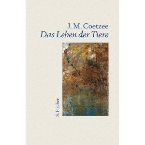 Das Leben der Tiere von J. M. Coetzee