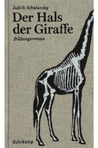 Der Hals der Giraffe Judith Schalansky