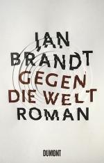 Gegen die Welt Jan Brandt