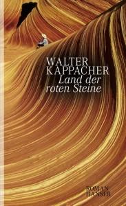 """Walter Kappacher """"Land der roten Steine"""""""