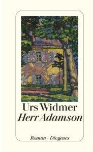 """Urs Widmer """"Herr Adamson"""""""