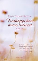 "Rezension zu Beate Teresa Hanikas Jugendbuch ""Rotkäppchen muss weinen"""