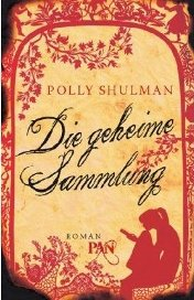 """Rezension zu Polly Shulmans märchenhaftem Jugendroman """"Die geheime Sammlung"""""""