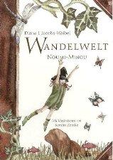 """Rezension zu dem wunderschönen Kinderbuch """"Wandelwelt Noumi-Minou"""" und Interview mit der Autorin Diana J. Jacobs-Waibel"""