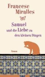 """Rezension zu Francesc Miralles wunderbarem Roman """"Samuel und die Liebe zu den kleinen Dingen"""""""