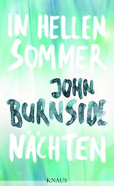 """Rezension zu John Burnsides mystischem Roman """"In hellen Sommernächten"""""""