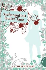 """Rezension zu Kathleen Weises Thriller """"Aschenputtels letzter Tanz"""""""