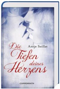 """Rezension zu Antje Szillats neuem Jugendbuch """"Die Tiefen deines Herzens"""" und ein kurzes Interview mit der Autorin"""