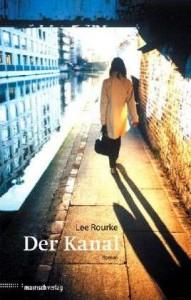 """Rezension zu Lee Rourkes Roman """"Der Kanal"""""""