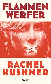 """""""Flammenwerfer"""", der aktuelle Roman von Rachel Kushner"""