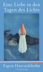 """Rezension zu Espen Haavardsholms Roman um die letzte Liebe und die letzten Werke Edvard Munchs """"Eine Liebe in den Tagen des Lichts"""""""