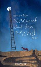 "Rezension zu Nathan Filers Roman ""Nachruf auf den Mond"" – ""Where the Moon Isn't"""