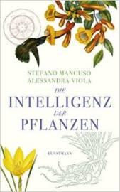 """Rezension und persönliche Betrachtungen zu dem spannenden Sachbuch """"Die Intelligenz der Pflanzen"""" von Stefano Mancuso und Alessandra Viola"""