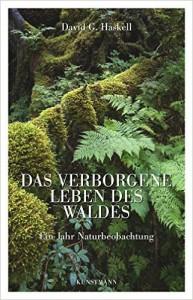 Haskell, David G._Das verborgene Leben des Waldes-Ein Jahr Naturbeobachtung
