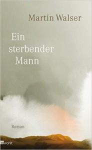 Walser, Martin_Ein sterbender Mann