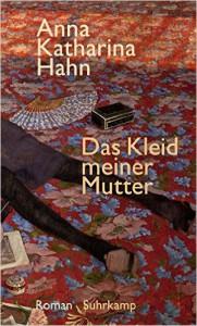 Hahn, Anna Katharina_Das Kleid meiner Mutter
