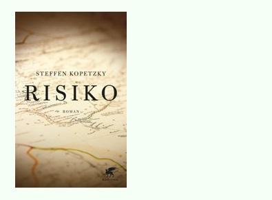 Rezension zu Steffen Kopetzkys Roman »Risiko«