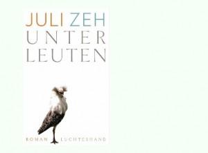 Rezension zu Juli Zehs Roman »Unterleuten« – einer soziologischen Studie eines Mikrokosmos