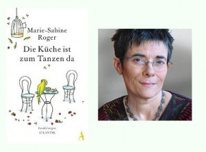Rezension zu Marie-Sabine Rogers Erzählband »Die Küche ist zum Tanzen da«