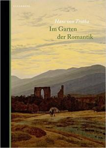 Trotha, Hans von_Im Garten der Romantik
