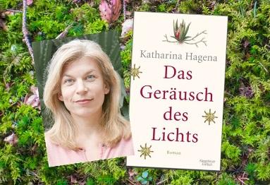 Premierenlesung und Rezension zu Katharina Hagenas Roman »Das Geräusch des Lichts«