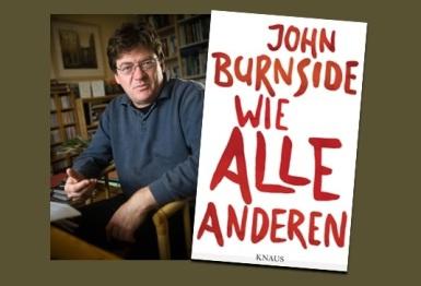 Lesung und Rezension zu John Burnsides autobiographischem Buch »Wie alle anderen«