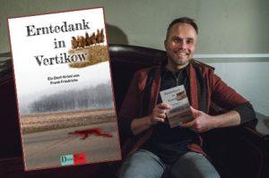 Lesung und Rezension zu Frank Friedrichs' Roman »Erntedank in Vertikow« inkl. Interview mit dem Autor