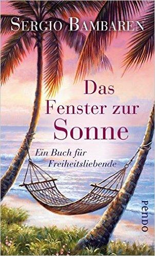 bambaren-sergio_das-fenster-zur-sonne-ein-buch-fuer-freiheitsliebende