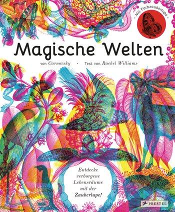 carnovskywilliams-rachel_magische-welten-entdecke-verborgene-lebensraeume-mit-der-zauberlupe