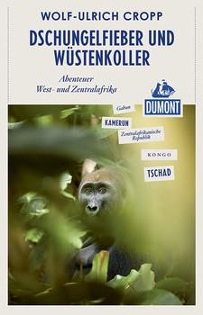 Cropp, Wolf-Ulrich_Dschungelfieber und Wüstenkoller