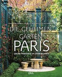 Rezension zu  Alexandra d'Arnoux' und Bruno de Laubadères Buch »Die geheimen Gärten von Paris – Grüne Paradiese im Verborgenen«
