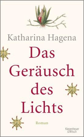 Hagena, Katharina_Das Geräusch des Lichts
