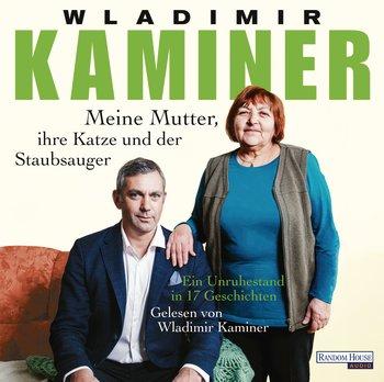 kaminer-wladimir_meine-mutter-ihre-katze-und-der-staubsauger-hoerbuch