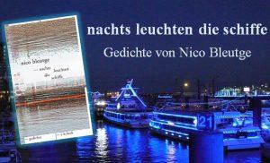 Rezension zu Nico Bleutges Gedichtband »nachts leuchten die schiffe«