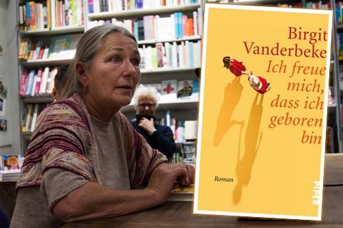 Lesung zu Birgit Vanderbekes Roman »Ich freue mich, dass ich geboren bin«