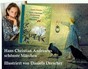 Rezension zu dem von Daniela Drescher wunderschön illustrierten Märchenbilderbuch »Hans Christian Andersens schönste Märchen«