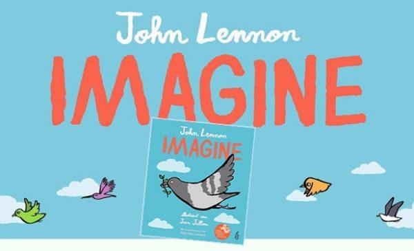 Rezension zu dem Kinderbuch »Imagine« zu John Lennons und Yoko Ono Lennons Song-Klassiker mit Illustrationen von Jean Jullien