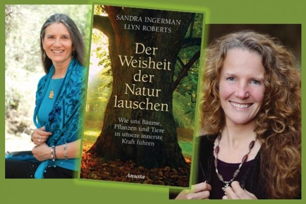 Rezen­si­on zu San­dra Inger­mans und Llyn Roberts' Buch »Der Weis­heit der Natur lau­schen – Wie uns Bäu­me, Pflan­zen und Tie­re in unse­re inners­te Kraft füh­ren« / »Spea­king With Natu­re – Awa­ke­n­ing to the Deep Wis­dom of the Earth«