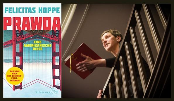 Lesung und Rezension zu Felicitas Hoppes »Prawda – Eine amerikanische Reise« – als Hörbuch ungekürzt gelesen von der Autorin selbst