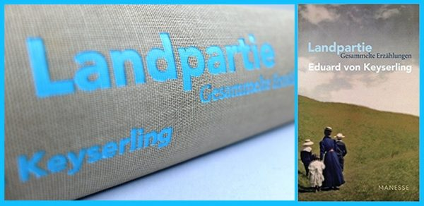 Rezension zu Eduard von Keyserlings »Landpartie« – Sammelband seiner sämtlichen Erzählungen